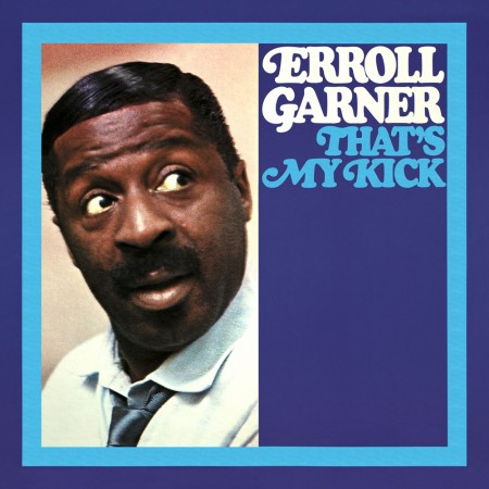 Erroll Garner: That's My Kick