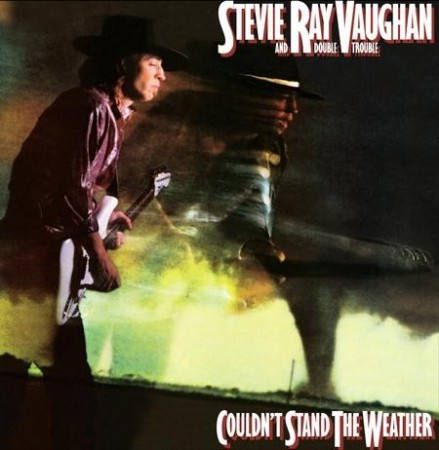 Stevie Ray Vaughan and Double Trouble: Couldn´t Stand The  Weather