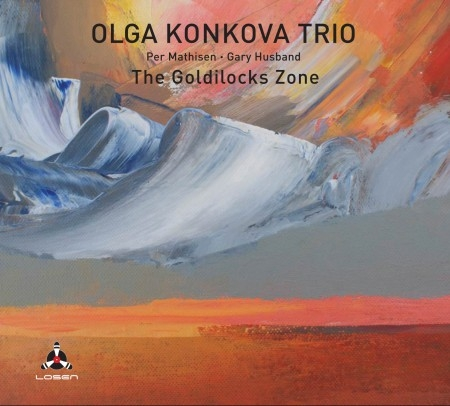 Olga Konkova Trio: The Goldilocks Zone