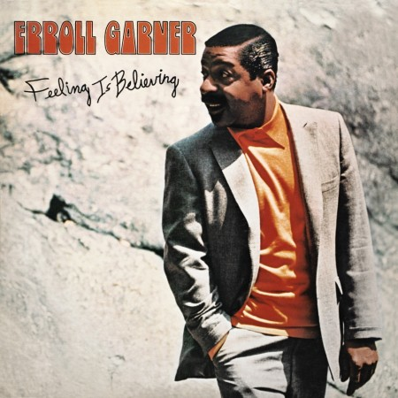 Erroll Garner: Feeling Is Believing