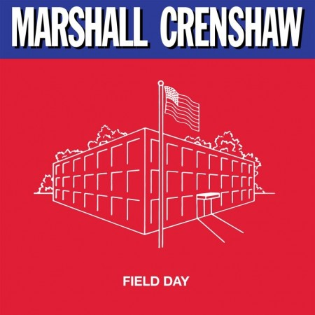 Marshall Crenshaw: Field Day - Expanded Edition