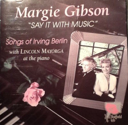 Margie Gibson: Say It With Music / Songs Of Irving Berlin