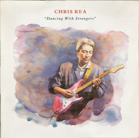 Chris Rea: Dancing With Strangers