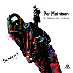 Per Mathisen Trio: Sounds Of Three Edition 2