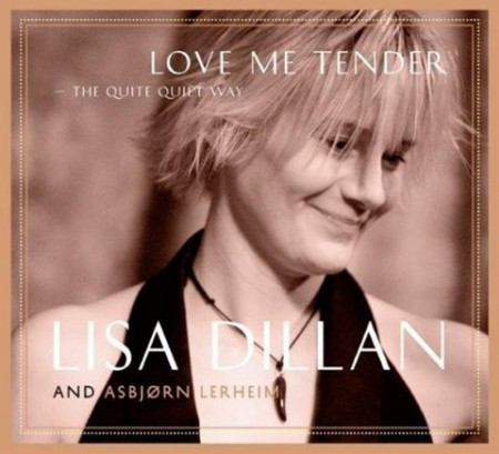 Lisa Dillan And Asbjørn Lerheim: Love Me Tender - The Quite Quiet Way