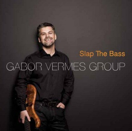 Gabor Vermes Group: Slap The Bass
