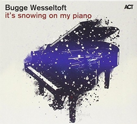 Bugge Wesseltoft: It´s Snowing On My Piano