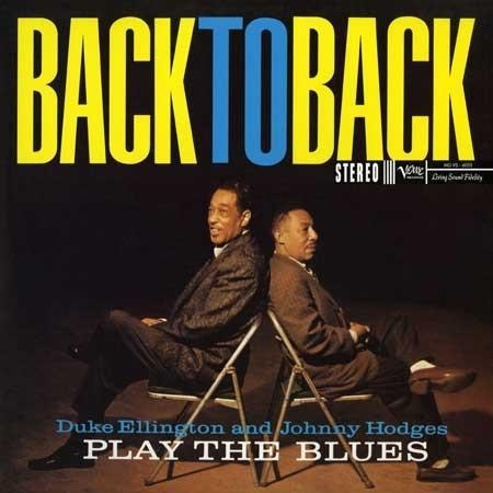 Duke Ellington and Johnny Hodges: Back To Back