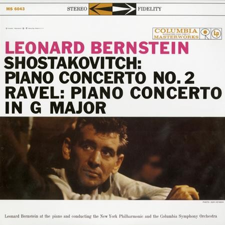 Leonard Bernstein: Shostakovitch - Piano Concerto No.2 , Op. 101/ Ravel: Piano Concerto In G Major