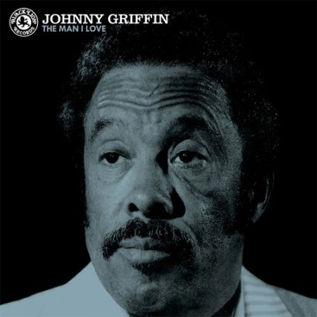 Johnny Griffin: The Man I Love