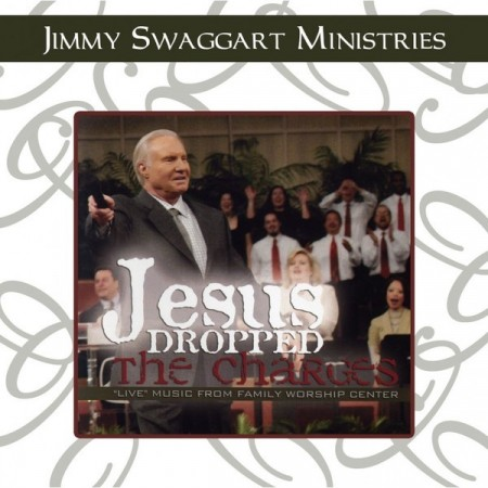 Jimmy Swaggart: Jesus Dropped The Charges