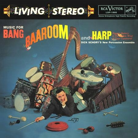 Dick Schory´s New Percussion Ensemble: Music For Bang, Baaroom, And Harp