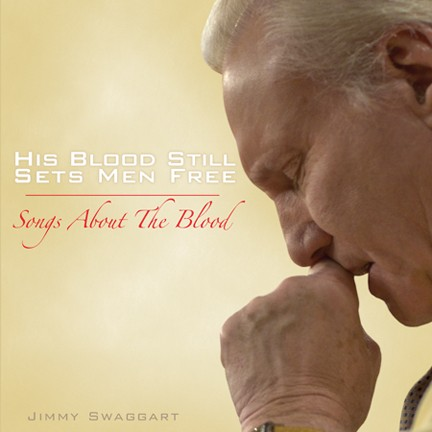 Jimmy Swaggart: His Blood Still Sets Me Free