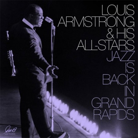 Louis Armstrong & His All-Stars: Jazz Is Back In Grand Rapids