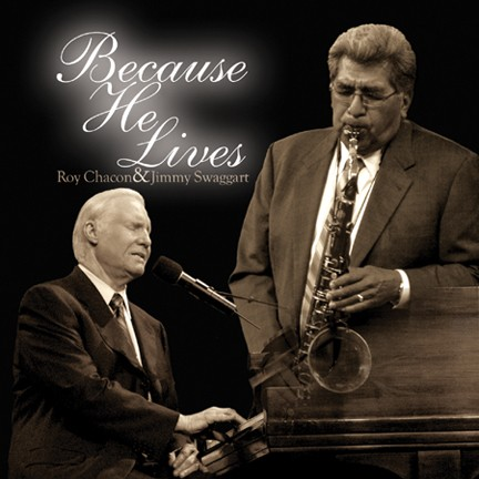 Roy Chacon & Jimmy Swaggart: Because He Lives