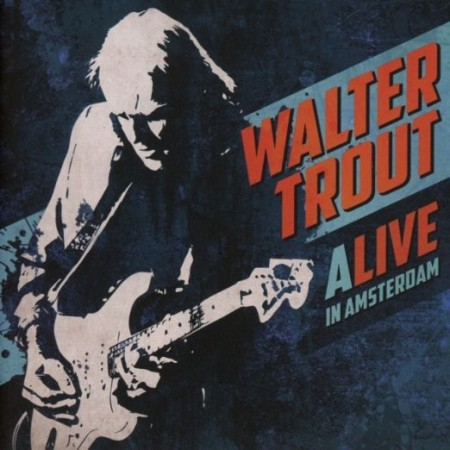 Walter Trout: Alive In Amsterdam