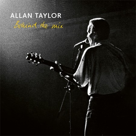 Allan Taylor: Behind The Mix - Reissue 2017