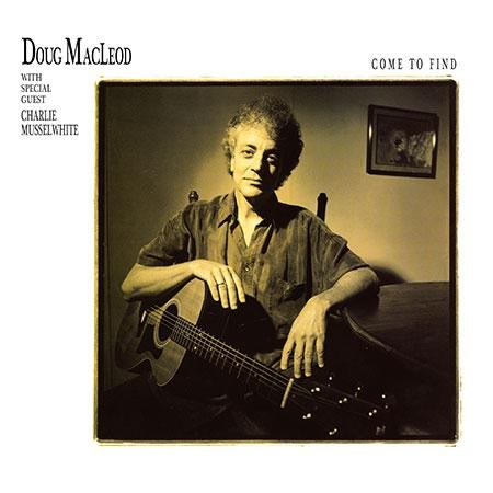Doug MacLeod: Come To Find