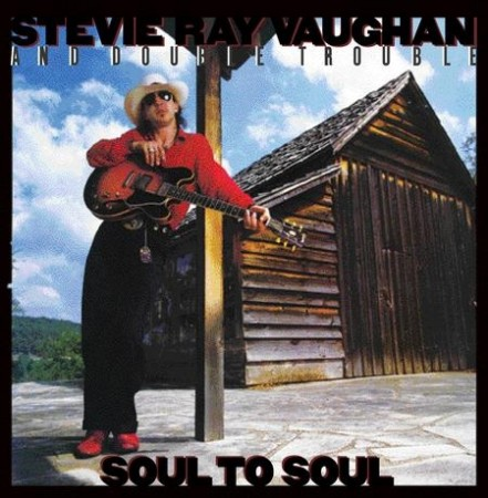 Stevie Ray Vaughan And Double Trouble: Soul To Soul