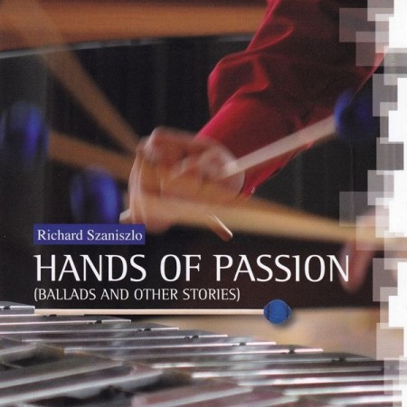 Richárd Szaniszló: Hands Of Passion (Ballads And Other Stories)